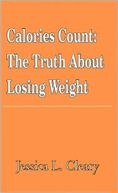 Calories Count: The Truth about Losing Weight