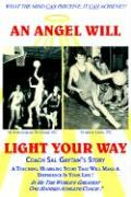 An Angel Will Light Your Way: Coach Sal Gaytan's Story - Gaytan, Sal