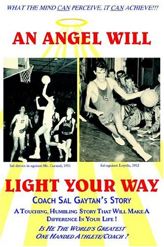 An Angel Will Light Your Way: Coach Sal Gaytan's Story - Sal Gaytan