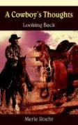 A Cowboy's Thoughts: Looking Back