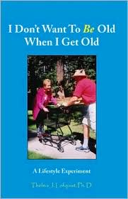 I Don't Want to Be Old When I Get Old: A Lifestyle Experiment