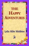 The Happy Adventures - Middleton, Lydia Miller