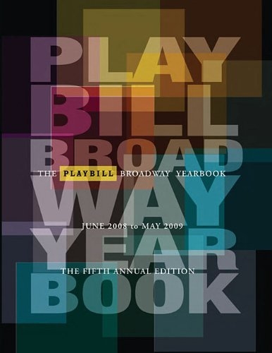 Playbill Broadway Yearbook June 2008 to May 2009 - Robert Viagas