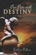 Our Date with Destiny - Welborn, Kathleen