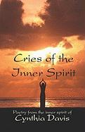 Cries of the Inner Spirit - Davis, Cynthia