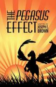The Pegasus Effect - Brown, Joseph E.