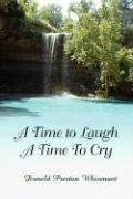 A Time to Laugh a Time to Cry - Whisenant, Donald Preston