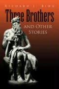 Three Brothers and Other Stories - Bing, Richard J.