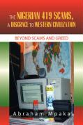 The Nigerian 419 Scams, a Disgrace to Western Civilization - Mpaka, Abraham