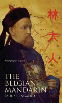The Belgian Mandarin : Paul Splingaerd - Anne Splingaerd Megowan