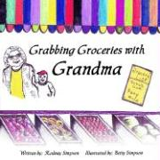 Grabbing Groceries with Grandma - Simpson, Rodney