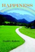 Happiness: The Road to Well-Being - Kjelleren, Donald L.