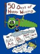 Fifty Days of Happy Writing: A Kindergarten Writing Curriculum