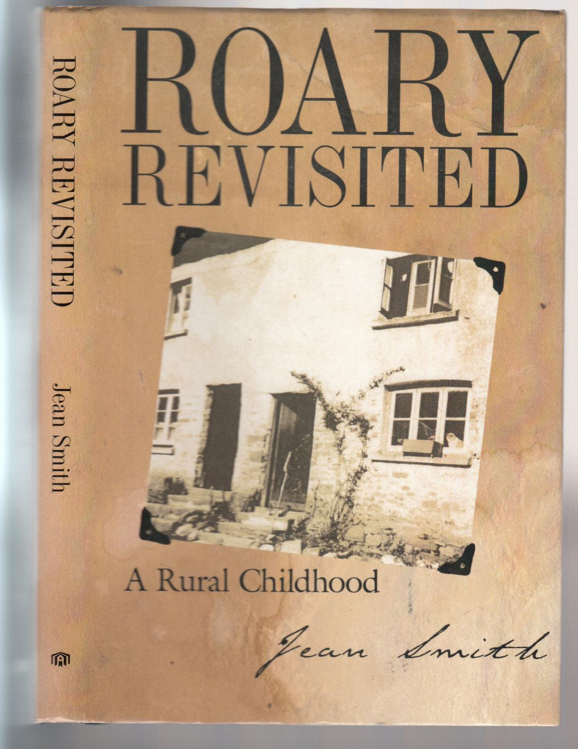 Roary Revisited: A Rural Childhood - Smith, Jean