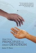 Practical Principles to Daily Devotion - Peters, Janice T.