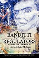 The Banditti and the Regulators: Passion and Terrorism in Lincoln's Wild Midwest