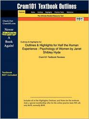 Outlines & Highlights for Half the Human Experience: Psychology of Women by Janet Shibley Hyde, ISBN: 9780618751471