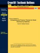 Outlines & Highlights for Entrepreneurial Finance: Finance for Small Business by Adelman, ISBN: 0131842056 - Adelman and Marks, And Marks; Cram101 Textbook Reviews