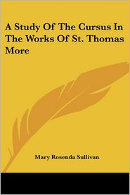 A Study of the Cursus in the Works of St. Thomas More