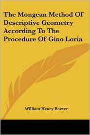 The Mongean Method of Descriptive Geometry According to the Procedure of Gino Loria