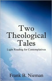 Two Theological Tales: Light Reading for Contemplatives
