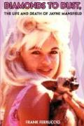 Diamonds to Dust: The Life and Death of Jayne Mansfield