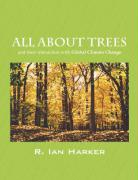 All about Trees: And Their Interaction with Global Climate Change - Harker, R. Ian