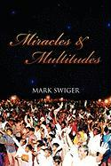 Miracles and Multitudes: Secrets of the End-Time Harvest