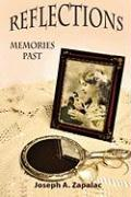 Reflections: Memories Past - Zapalac, Joseph A.