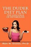 The Dudek Diet Plan: The Language of Metabolism - Dudek, Ronald W.