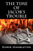 The Time of Jacob's Trouble - Hambleton, Chris