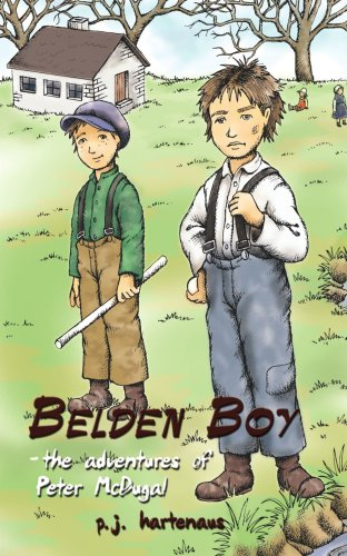 Belden Boy: The Adventures of Peter McDugal - P.J. Hartenaus