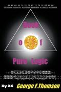 Book of Pure Logic: Pure Logic Studies and Analysis of the Bible and of Life