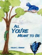 All You're Meant to Be - Hinman, Helen