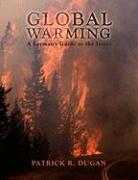 Global Warming: A Layman's Guide to the Issues - Dugan, Patrick R.