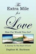 The Extra Mile for Love - Burleson, Daphne M.