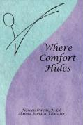 Where Comfort Hides - Owens, Noreen M. Ed