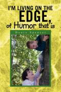 I'm Living on the Edge, of Humor That Is