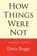 How Things Were Not - Boggs, Denis