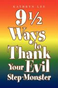 9 1/2 Ways to Thank Your Evil Step-Monster - Lee, Kathryn