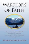 Warriors of Faith - Fry, Katherine Mitchell