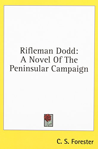 Rifleman Dodd: A Novel Of The Peninsular Campaign - C. S. Forester