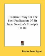 Historical Essay on the First Publication of Sir Isaac Newton's Principia (1838)
