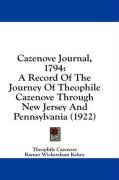 Cazenove Journal, 1794: A Record of the Journey of Theophile Cazenove Through New Jersey and Pennsylvania (1922) - Cazenove, Theophile