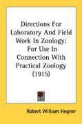 Directions for Laboratory and Field Work in Zoology: For Use in Connection with Practical Zoology (1915) - Hegner, Robert William