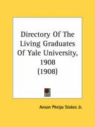 Directory of the Living Graduates of Yale University, 1908 (1908) - Stokes, Anson Phelps, Jr.
