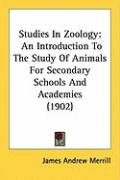 Studies in Zoology: An Introduction to the Study of Animals for Secondary Schools and Academies (1902) - Merrill, James Andrew