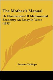 The Mother's Manual: Or Illustrations of Matrimonial Economy, an Essay in Verse (1833)