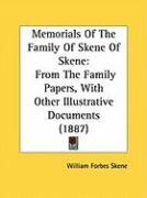 Memorials of the Family of Skene of Skene: From the Family Papers, with Other Illustrative Documents (1887)