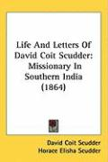 Life and Letters of David Coit Scudder: Missionary in Southern India (1864) - Scudder, David Coit